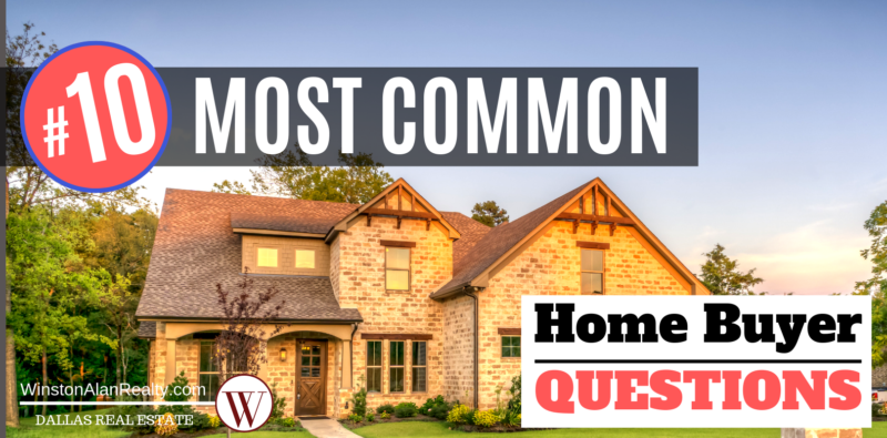 The 10 Most Common Homebuyer Questions - Winston Alan Realty